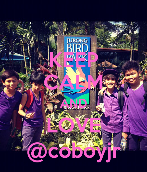 KEEP CALM AND LOVE @coboyjr