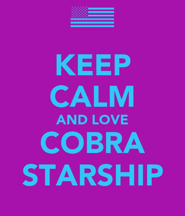 KEEP CALM AND LOVE COBRA STARSHIP