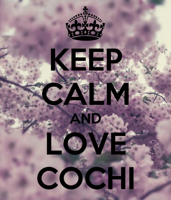 KEEP CALM AND LOVE COCHI