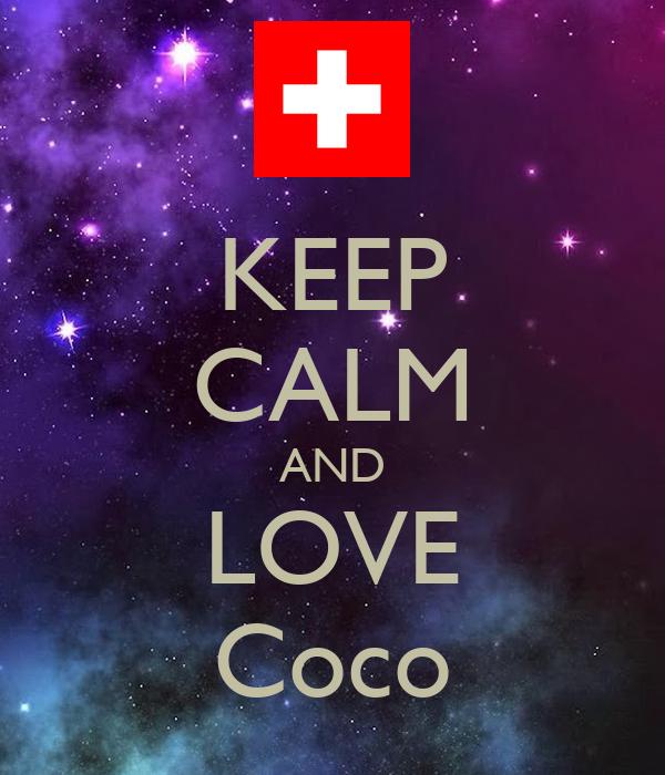 KEEP CALM AND LOVE Coco