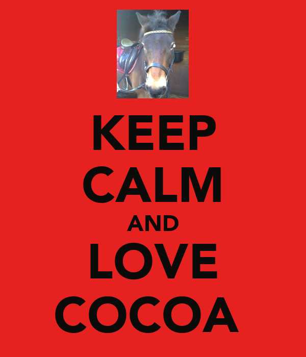 KEEP CALM AND LOVE COCOA