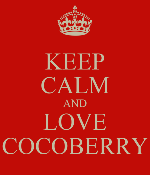 KEEP CALM AND LOVE COCOBERRY
