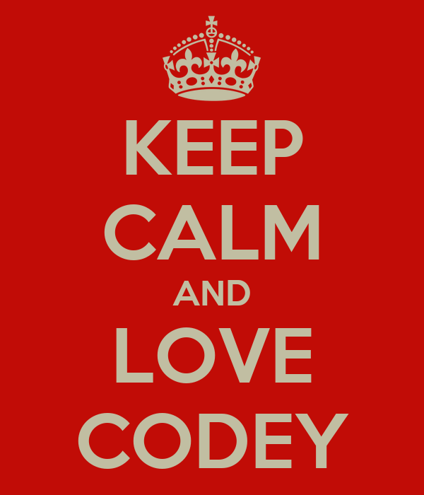 KEEP CALM AND LOVE CODEY