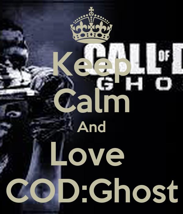 Keep Calm And Love  COD:Ghost