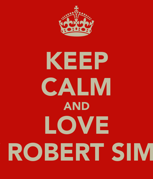 KEEP CALM AND LOVE CODY ROBERT SIMPSON