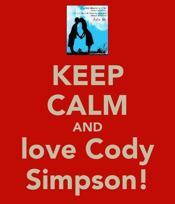 KEEP CALM AND love Cody Simpson!