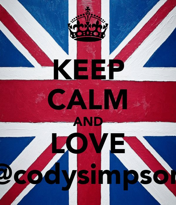 KEEP CALM AND LOVE @codysimpson