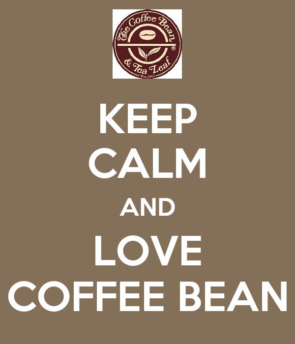 KEEP CALM AND LOVE COFFEE BEAN