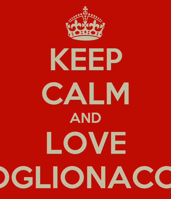 KEEP CALM AND LOVE COGLIONACCIA