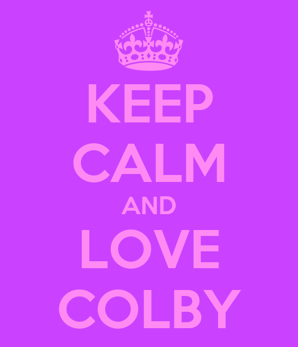 KEEP CALM AND LOVE COLBY