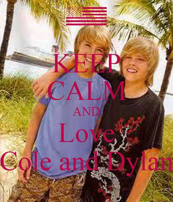 KEEP CALM AND Love Cole and Dylan