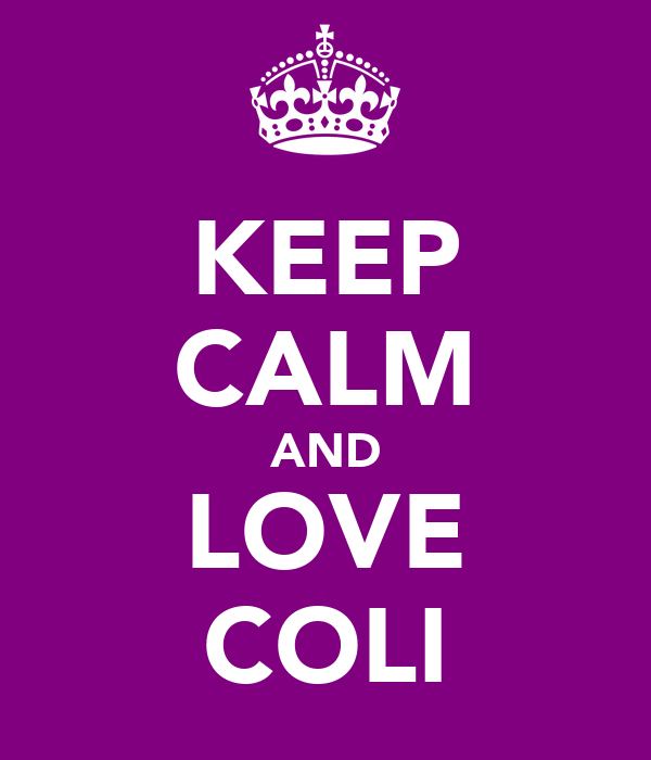 KEEP CALM AND LOVE COLI