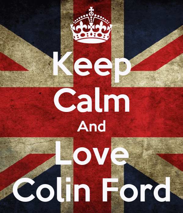 Keep Calm And Love Colin Ford