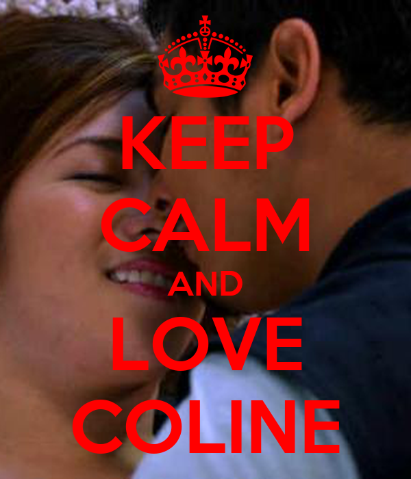 KEEP CALM AND LOVE COLINE