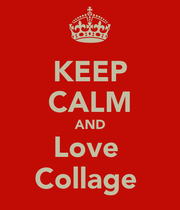 KEEP CALM AND Love  Collage