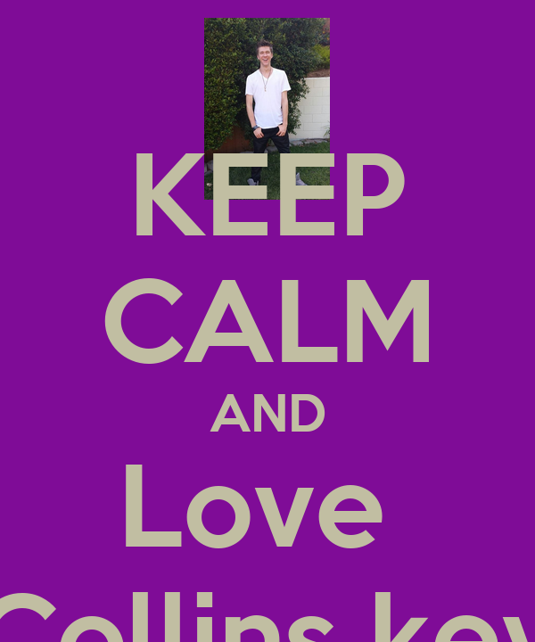 KEEP CALM AND Love  Collins key