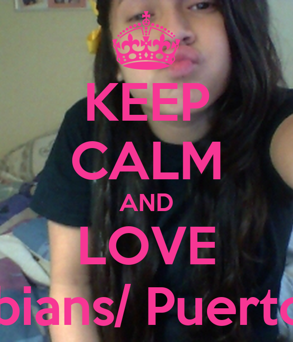 KEEP CALM AND LOVE Colombians/ PuertoRicans