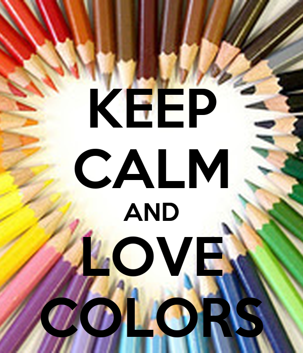 keep calm and love colors poster thedreamypeacock keep calm o