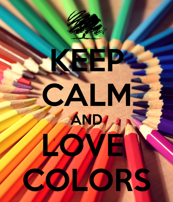 keep calm and love colors poster renske keep calm o matic