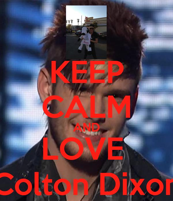 KEEP CALM AND LOVE  Colton Dixon