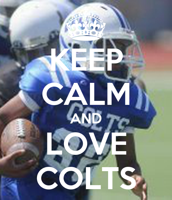 KEEP CALM AND LOVE COLTS