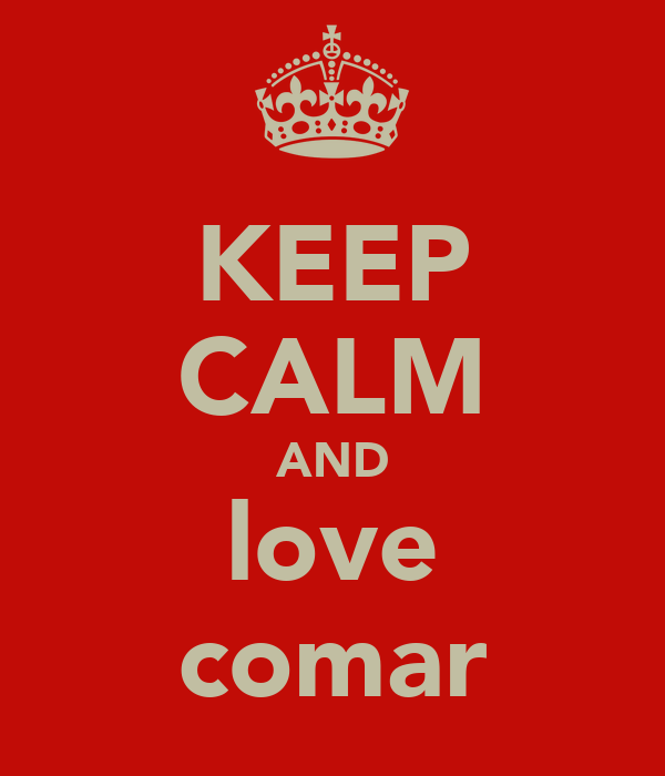 KEEP CALM AND love comar