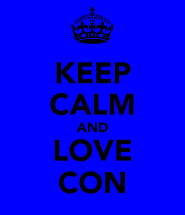 KEEP CALM AND LOVE CON