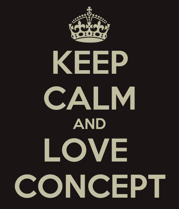 KEEP CALM AND LOVE  CONCEPT