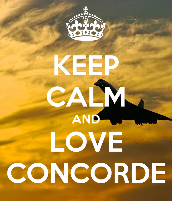 KEEP CALM AND LOVE CONCORDE