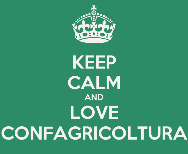 KEEP CALM AND LOVE CONFAGRICOLTURA