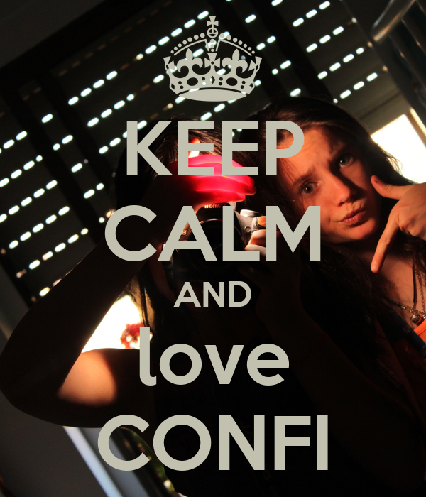 KEEP CALM AND love CONFI