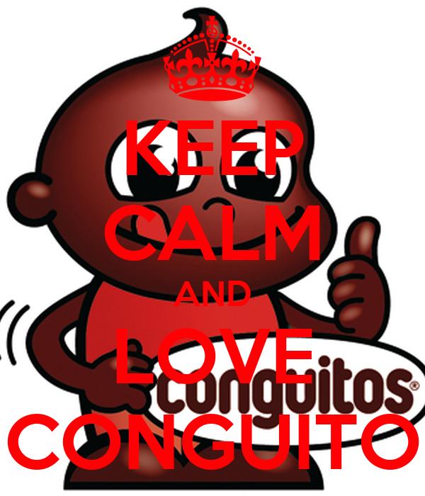 KEEP CALM AND LOVE CONGUITO