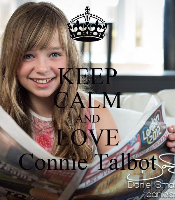 KEEP CALM AND LOVE Connie Talbot