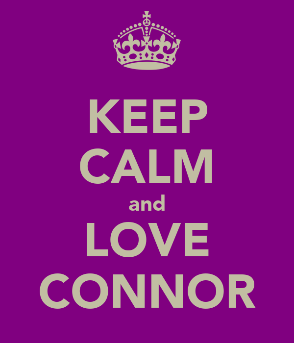 KEEP CALM and LOVE CONNOR