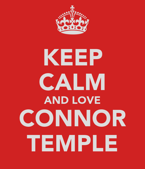 KEEP CALM AND LOVE CONNOR TEMPLE
