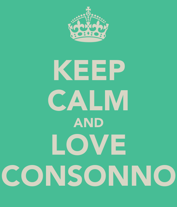KEEP CALM AND LOVE CONSONNO