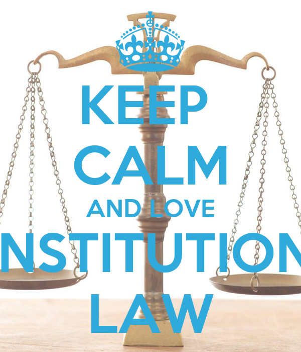 KEEP  CALM AND LOVE CONSTITUTIONAL LAW