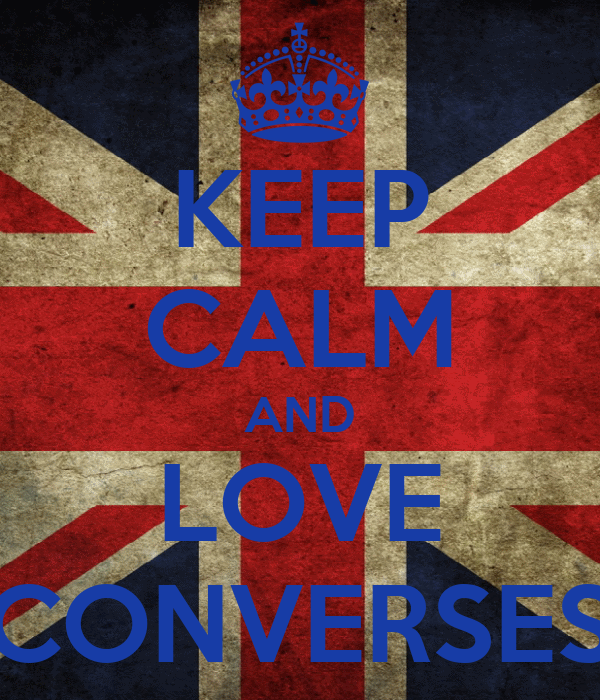 KEEP CALM AND LOVE CONVERSES