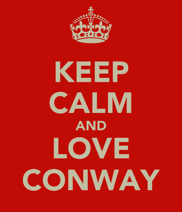 KEEP CALM AND LOVE CONWAY