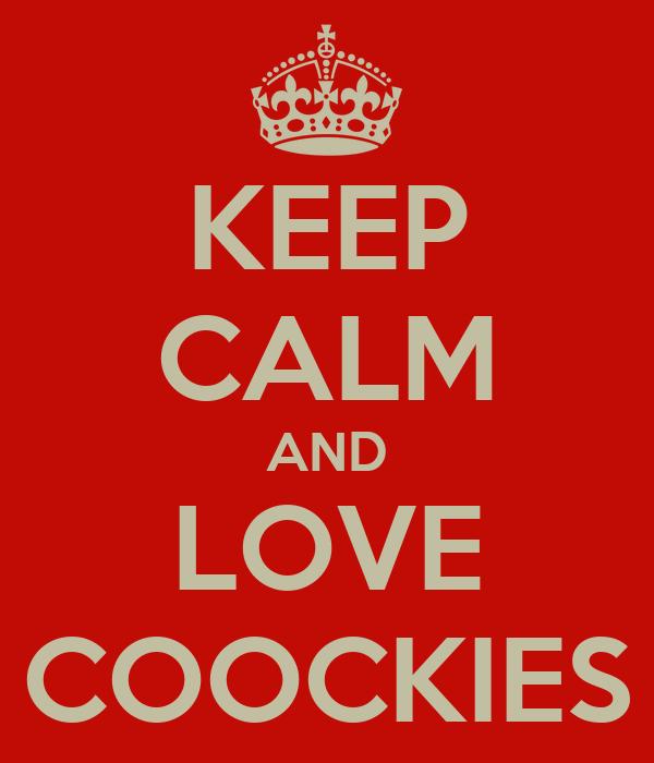 KEEP CALM AND LOVE COOCKIES