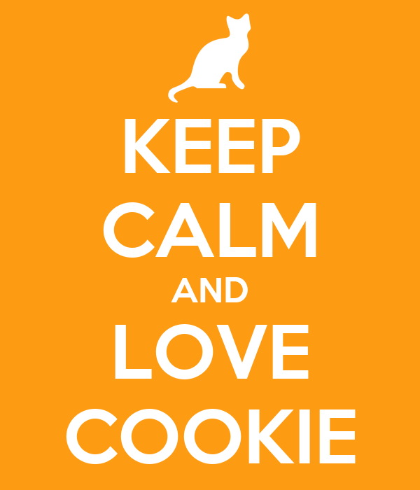 KEEP CALM AND LOVE COOKIE