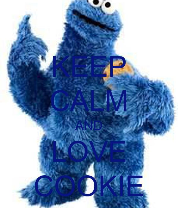 KEEP CALM AND LOVE COOKIE
