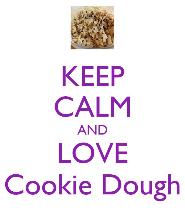 KEEP CALM AND LOVE Cookie Dough