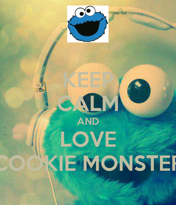 KEEP CALM AND LOVE COOKIE MONSTER