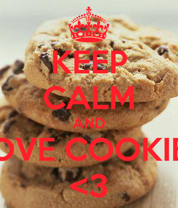 KEEP CALM AND LOVE COOKIES <3