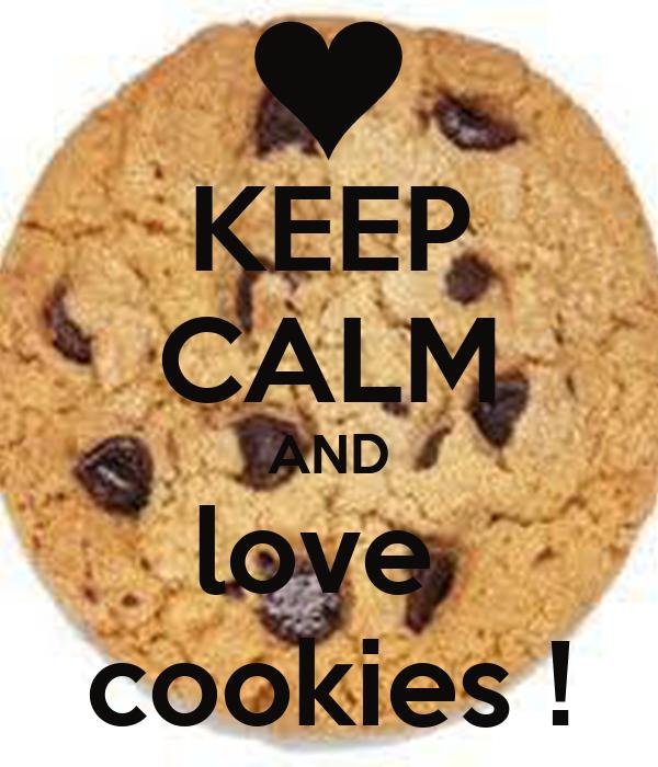 KEEP CALM AND love  cookies !