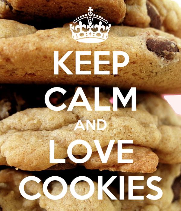 KEEP CALM AND LOVE COOKIES