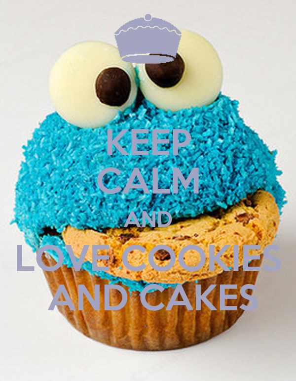 KEEP CALM AND LOVE COOKIES  AND CAKES