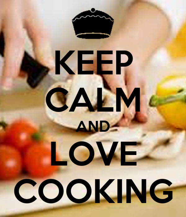 KEEP CALM AND LOVE COOKING