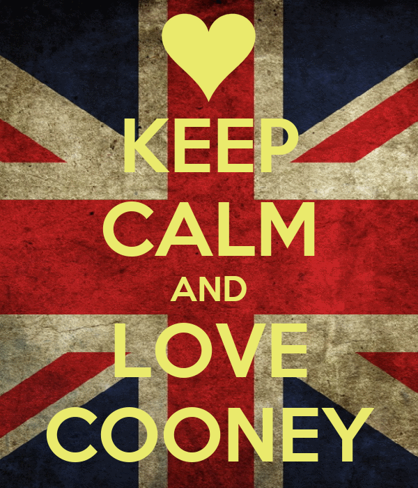 KEEP CALM AND LOVE COONEY